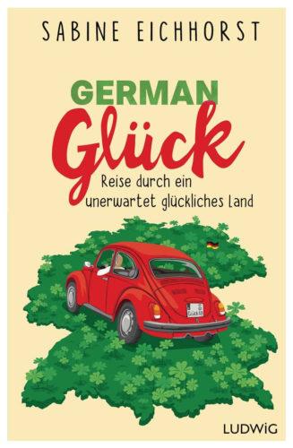 German Glück, Buchempfehlung, Bücher schreiben, Sabine Eichhorst