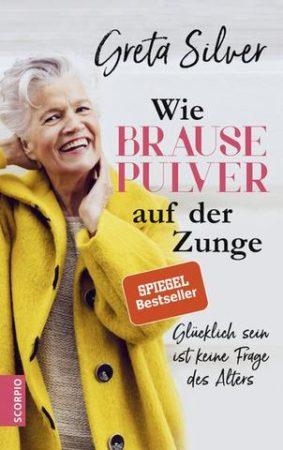 Greta Silver, Älterwerden, Glück des Älterwerdens, 50plus, 60plus, 70 plus