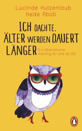 Buch übers Älterwerden, Heike Abidi, Lucinde Hutzenlaub, Ältwerden, 50 werden, 50plus, Buchempfehlung Älterwerden