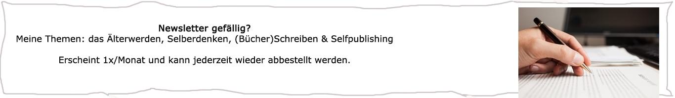 Newsletter Texthandwerk, Selfpublishing, Älterwerden, Älterwerden und Schreiben, Älterwerden und Bücher schreiben, Buch schreiben, Blogs 50plus, Lektorat, Buchhebamme