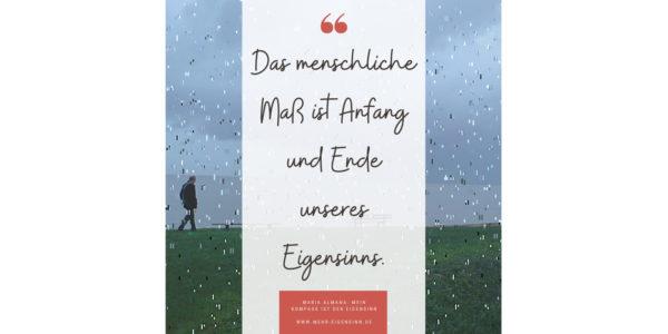 Eigensinn, #Schreiben und #Älterwerdern, Älterwerden und Eigensinn, das menschliche Maß, Alexander Kluge, Gerhard Richter, Mein Kompass ist der Eigensinn