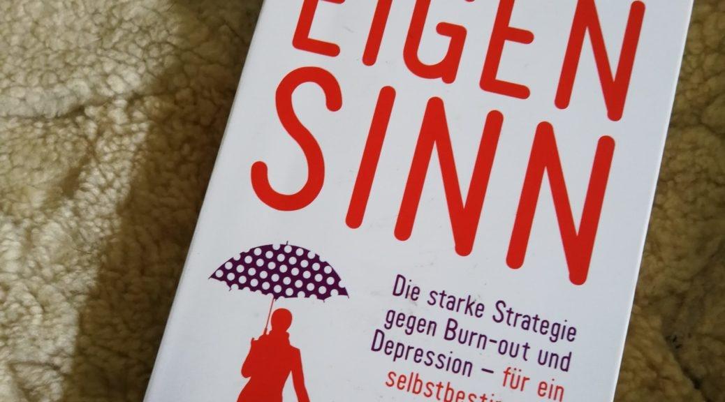 Ursula Nuber Eigensinn, Ursula Nuber, Eigensinn, Lob dem Eigensinn, Eigensinn hilft, Eigensinn macht Spaß, mein Kompass ist der Eigensinn, eigensinnig schreiben, eigensinnig werden, wie werde ich eigensinnig, wie werde ich eigensinniher, die Kraft des Eigensinns, Buch schreiben, eigensinniges Buch schreiben,
