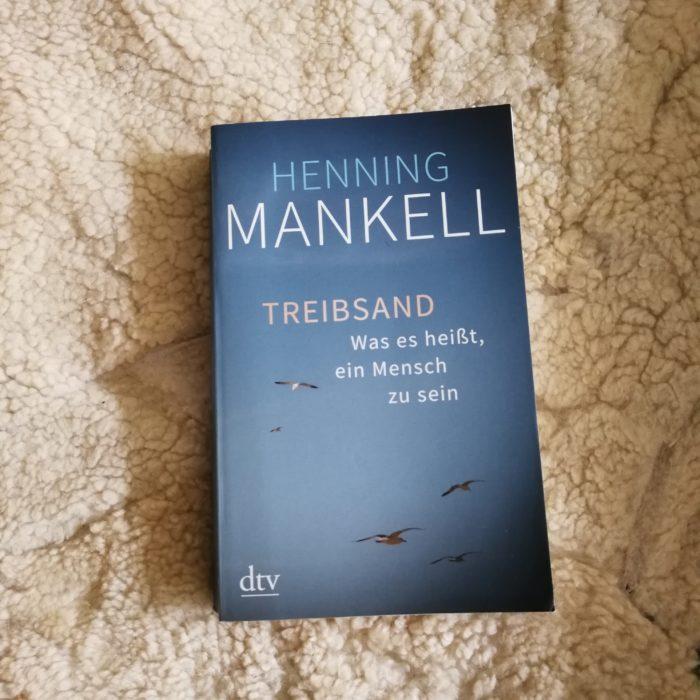 Henning Mankell, Mankell, Mankell Treibsand, Autobiografie Henning Mankell, Eigensinn, Erinnerungen, Autobiografie, Buchtipps, Buchempfehlung