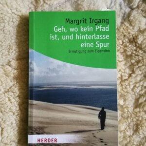 Dieses Buch von Margrit Irgang wurde mir sehr wichtig. Sie ist Autorin, Bloggerin, eigensinnig, #eigensinnigschreiben, Schreiben mit Eigensinn, Blogs50plus